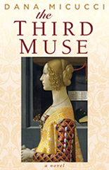 Dana Micucci: The Third Muse, A Novel